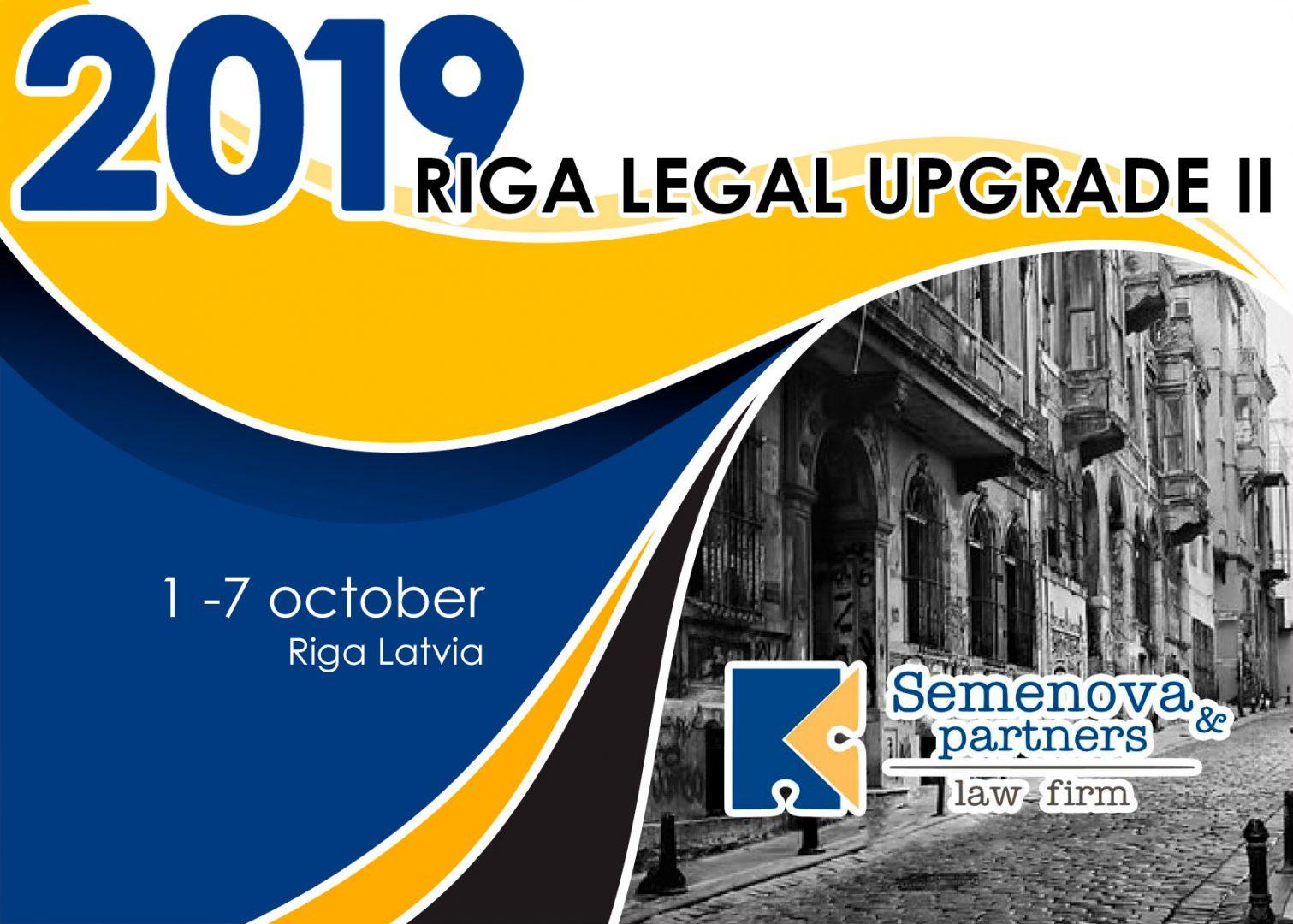 RIGA LEGAL UPGRADE II